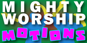 Mighty Worship Motions