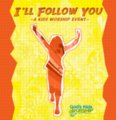 God's Kids Worship CD (Modern), I'll Follow You - a kids worship event