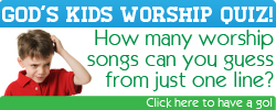 God's Kids Worship Quiz!