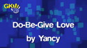 Do Be Give Love by Yancy
