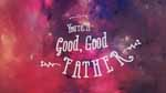 Good Good Father by Yancy