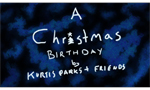 A Christmas Birthday (Lyrics) by Kurtis Parks And Friends