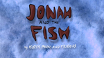 Jonah And The Fish by Kurtis Parks And Friends