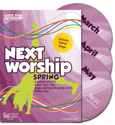God's Kids Worship NEXT Worship Spring DVDs (March-April-May) includes Easter