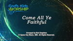 O Come All Ye Faithful -  3 Wide Screen Videos - by God's Kids Worship Band