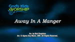 Away in a Manger - 3 Wide Screen Videos - God's Kids Worship Band