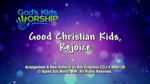 Good Christian Kids, Rejoice - 3 Wide Screen Videos - God's Kids Worship Band