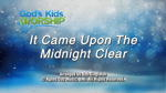 It Came Upon the Midnight Clear - 3 Wide Screen Videos - God's Kids Worship Band