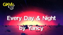 Every Day and Every Night by Yancy