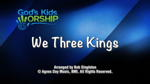 We Three Kings - 3 Wide Screen Videos - God's Kids Worship Band