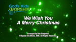 We Wish You a Merry Christmas - 3 Wide Screen Videos - God's Kids Worship Band