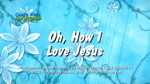 Oh, How I Love Jesus by God's Kids Worship Band