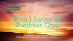 When I Survey The Wondrous Cross by God's Kids Worship Band- 3 Wide Screen Videos -