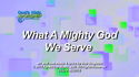 What A Mighty God We Serve by God's Kids Worship Band