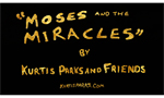 Moses And The Miracles by Kurtis Parks And Friends