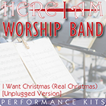 Here I Am Worship Band - I Want Christmas (Real Christmas) [Unplugged Version] - Multi-Tracks and Performance Kit