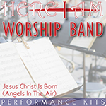 Here I Am Worship Band - Jesus Christ Is Born (Angels In The Air) - Multi-Tracks and Performance Kit