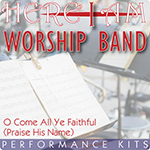 Here I Am Worship Band - O Come All Ye Faithful (Praise His Name) - Multi-Tracks and Performance Kit